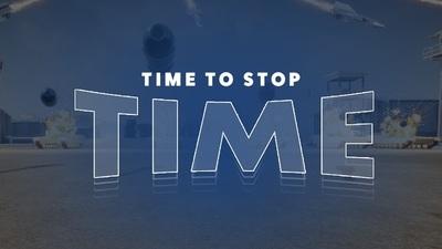 Time To Stop Time แค่ชื่อเกมก็น่าสนในละ