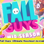Fall Guys: Ultimate Knockout ประกาศอัปเดทใหญ่กลางซีซั่น